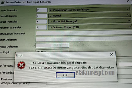 e-Faktur Error ETAX-20049 Dokumen Lain Gagal Diupdate dan ETAX-API-50009 Dokumen Yang Akan Diubah Tidak Ditemukan