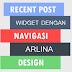 [Blogging] Membuat Recent Post Widget dengan Navigasi Ala Arlina Design