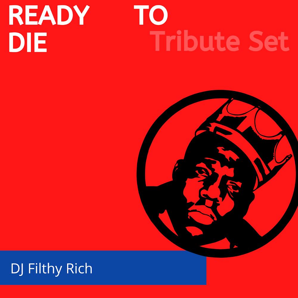 Biggie - Ready To Die Mix VOL 1 & 2 |  25th Anniversary Tribute Mixtape von DJ Filthy Rich