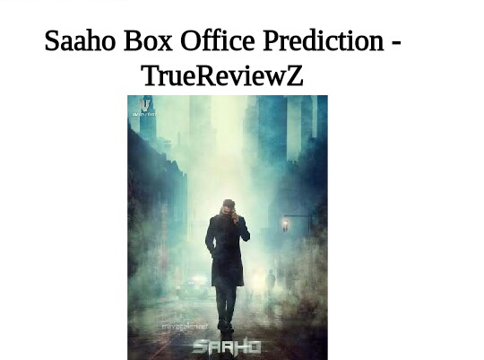 Saaho Box Office Collection Prediction | India | Worldwide