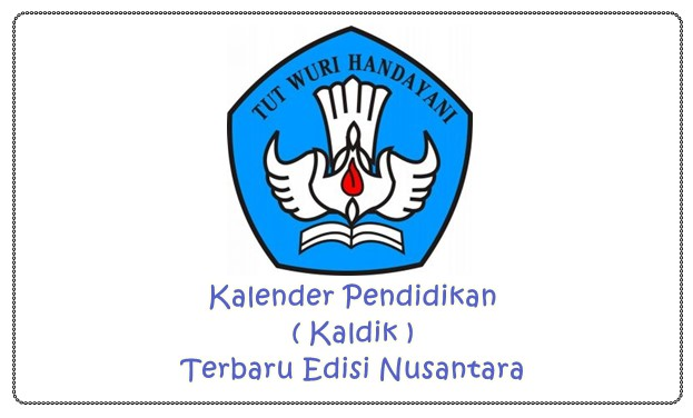 Kalender Pendidikan ( Kaldik ) Terbaru Edisi Nusantara
