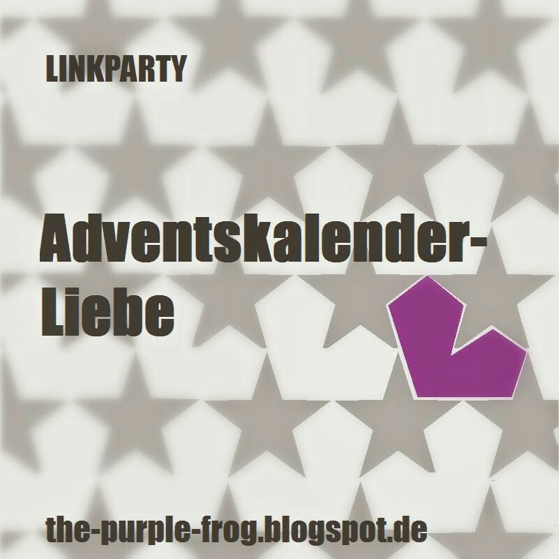 http://the-purple-frog.blogspot.de/2015/10/adventskalender-liebe-linkparty-mit.html
