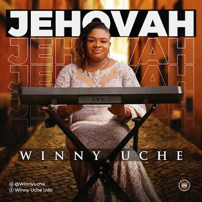Jehovah by Winny Uche Lyrics & Mp3 Download