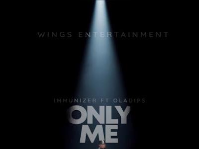 "MUSIC: Immunizer – ""Only Me"" ft. Oladips"