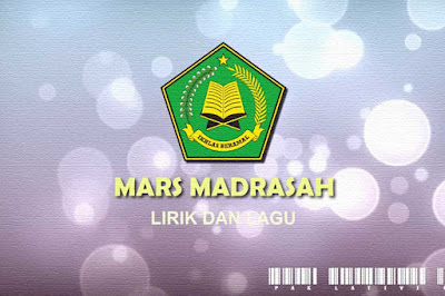 Mars Madrasah ( Lirik, Notasi dan Video)
