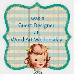 I was a Design team member on Word Art Wednesday