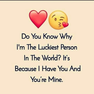 Do you know why I'm the luckiest person in the world? It's because I have you and you're mine.
