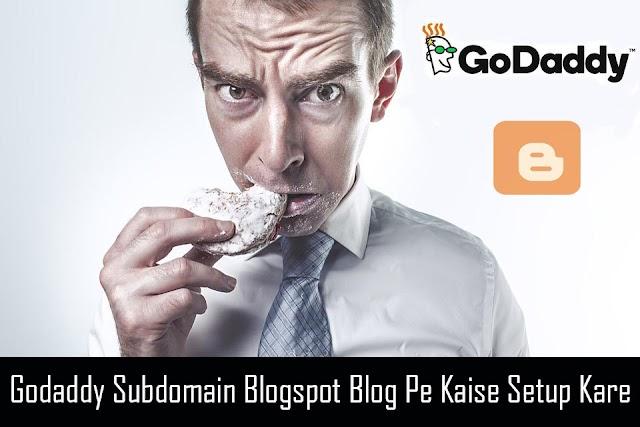Blogger में Sub Domain Name कैसे Add करें? (Godaddy)