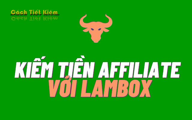 lambo-la-gi-huong-dan-kiem-tien-voi-lambox-affiliate