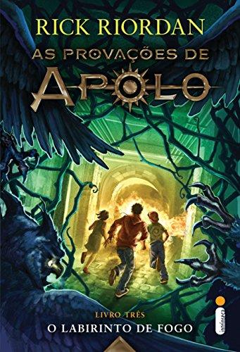 O labirinto de fogo (As provações de Apolo Livro 3) - Rick Riordan