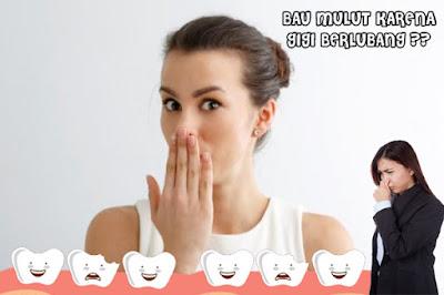 Cara Ampuh Menghilangkan Bau Mulut Karena Gigi Berlubang