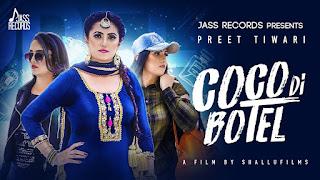 Coco Di Botel – Preet Tiwari Punjabi Video HD Download