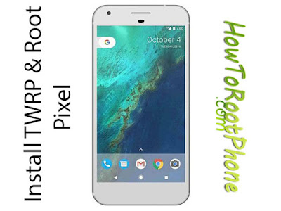 Inatall TWRP and Root Google Pixel