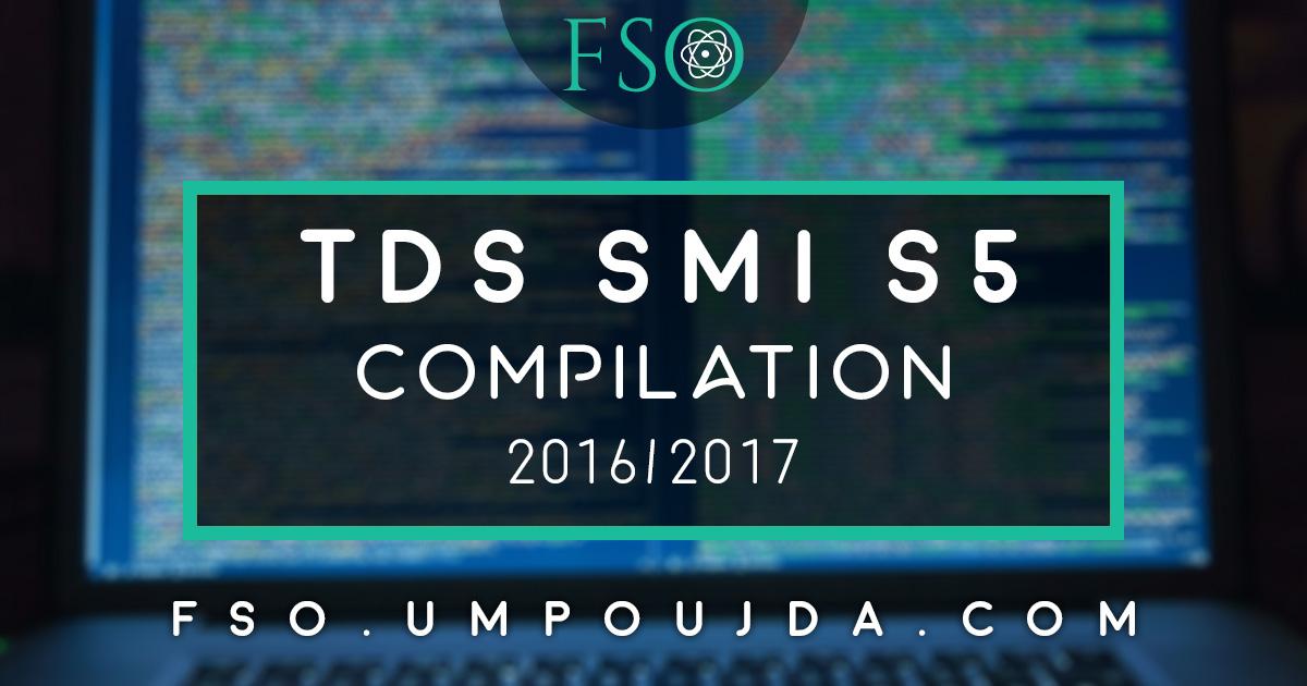 """SMI S5 : TDs """"Compilation"""" 2016/2017"""