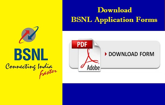 Application Forms for BSNL Customers & BSNL Employees