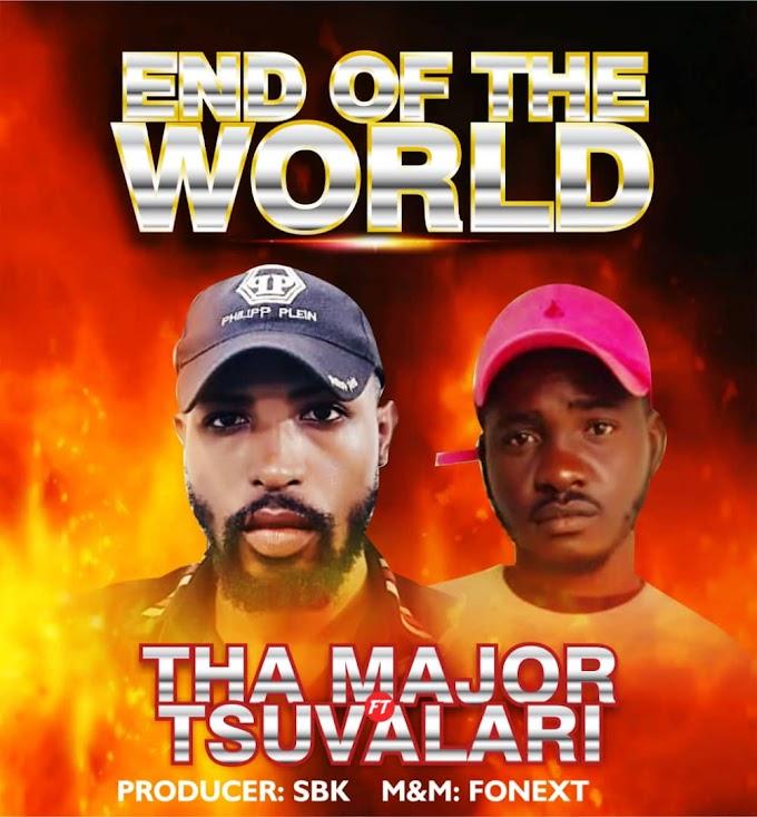 Tha Major Ft. Tsuvaleri – End Of The World
