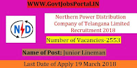 Northern Power Distribution Company of Telangana Limited Recruitment 2018 – 2553 Junior Lineman