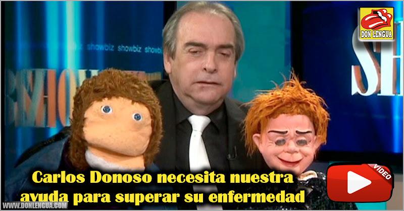 Carlos Donoso necesita nuestra ayuda para superar su enfermedad
