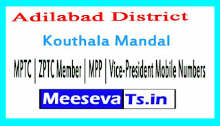 Kouthala Mandal MPTC | ZPTC Member | MPP | Vice-President Mobile Numbers List Adilabad District in Telangana State