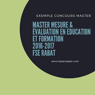 Exemple Concours Master Mesure & Évaluation en Education et Formation 2016-2017 - FSE Rabat