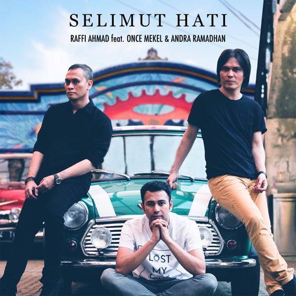 Raffi Ahmad – Selimut Hati (feat. Once Mekel & Andra ...