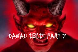 Cerita Horor danau Iblis part 2