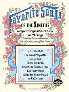 http://www.amazon.com/Favorite-Songs-1890s-Dover-Collections/dp/0486215369