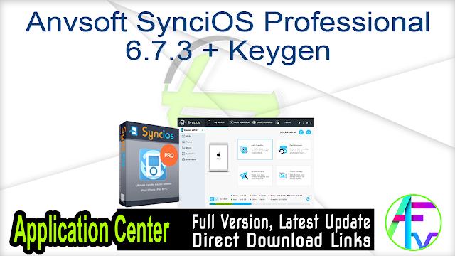 Anvsoft SynciOS Professional 6.7.3 + Keygen