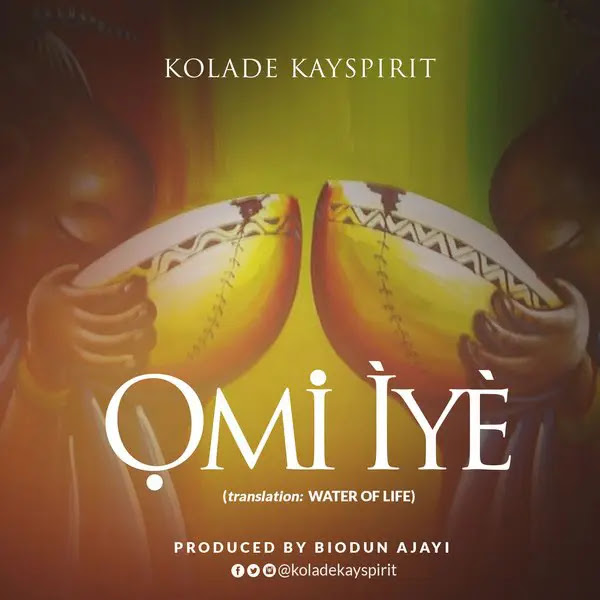 Audio: Kolade Kayspirit – Omi Iye
