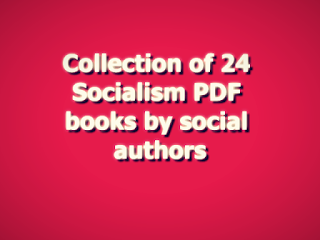 Collection of 24 Socialism