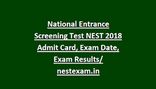 National Entrance Screening Test NEST 2018 Admit Card, Exam Date, Exam Results nestexam.in