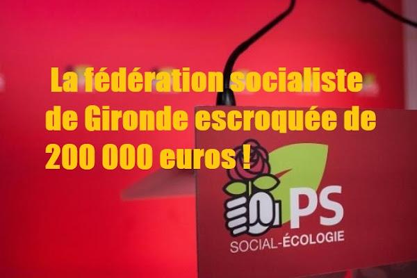 Oups! : La fédération socialiste de Gironde escroquée de 200 000 euros