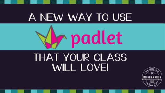 A New Way to Use Padlet That Your Class will Love!