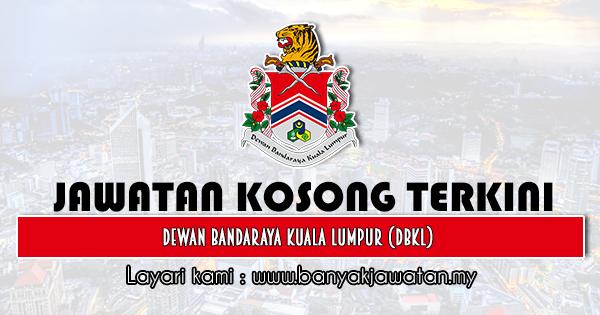 Jawatan Kosong 2020 di Dewan Bandaraya Kuala Lumpur (DBKL)