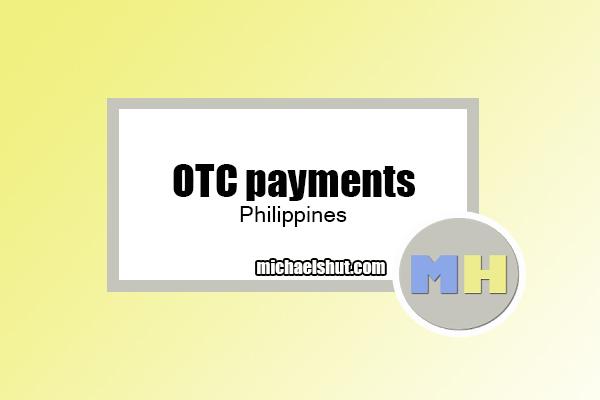 OTC payments PH by michaelshut.com