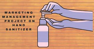 marketing management project on hand sanitizer
