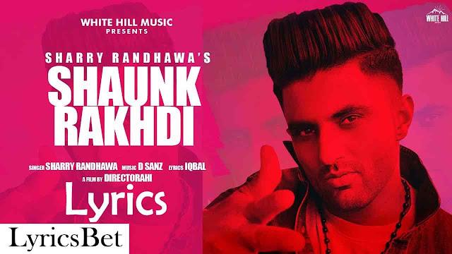 Shaunk Rakhdi Lyrics - Sharry Randhawa