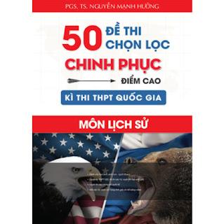 50 Đề Thi Chọn Lọc Chinh Phục Điểm Cao Kì Thi THPT Quốc Gia Môn Lịch Sử ebook PDF-EPUB-AWZ3-PRC-MOBI