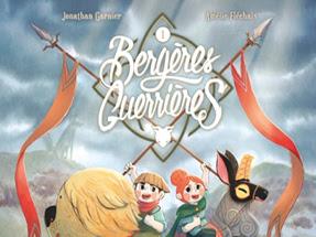 Bergères guerrières, tome 1 - Jonathan Garnier et Amélie Fléchais