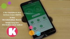 6FiturSmartphone Asus Zenfone 2 Laser ZE601KL Ini Bisa Memaksimalkan MomenBelajar Yang Seru AbisBuatmu Lewat Aplikasi Kooliah