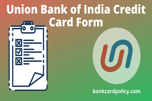 Union Bank of India Credit Card Form