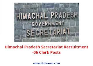 Himachal Pradesh Secretariat Recruitment -06 Clerk Posts