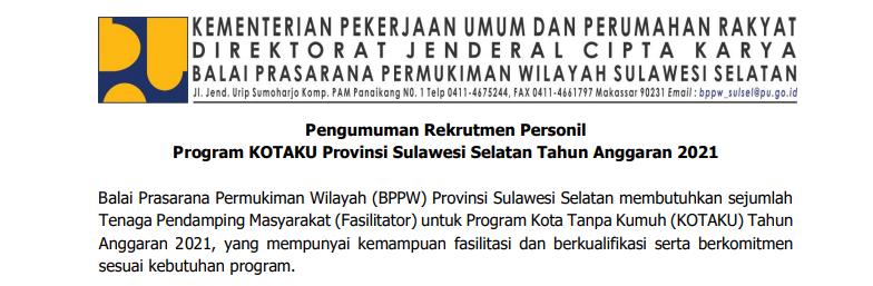 Jadwal Pendaftaran Rekrutmen Personil Program KOTAKU Provinsi Sulawesi Selatan Tahun 2021