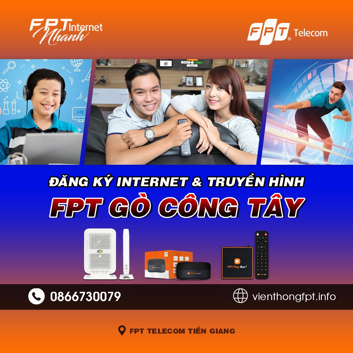 Chi nhánh FPT Gò Công Tây - Tổng đài lắp mạng Internet cáp quang