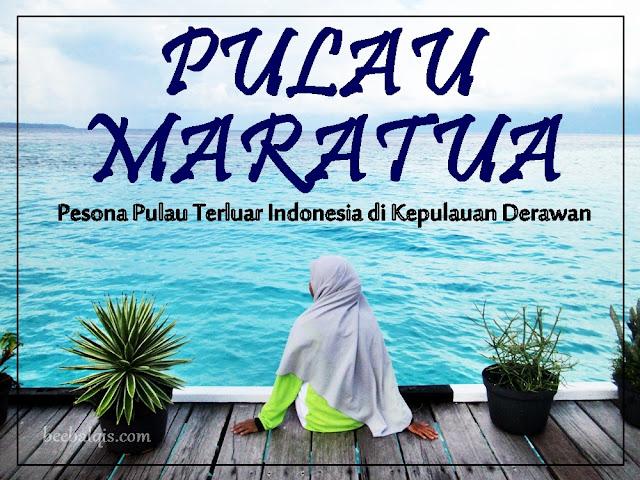 Pulau Maratua - Pesona Pulau Terluar Indonesia di Kepulauan Derawan