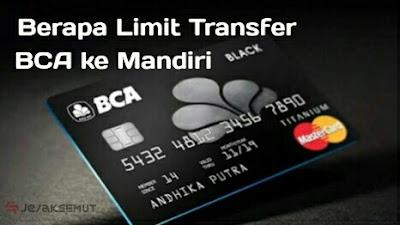 limit transfer bca ke mandiri