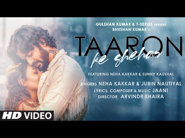 Taaron Ke Shehar Lyrics - Jubin Nautiyal X Neha Kakkar
