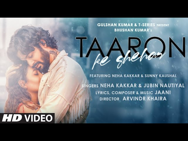 Taaron Ka Shehar Lyrics - Jubin Nautiyal X Neha Kakkar