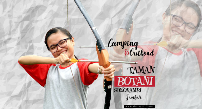 Camping & Outbond di Taman Botani Sukorambi Jember