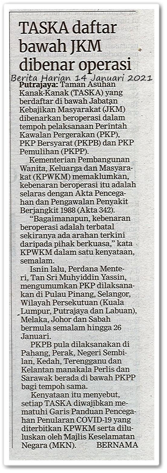 TASKA daftar bawah JKM dibenar operasi - Keratan akhbar Berita Harian 14 Januari 2021